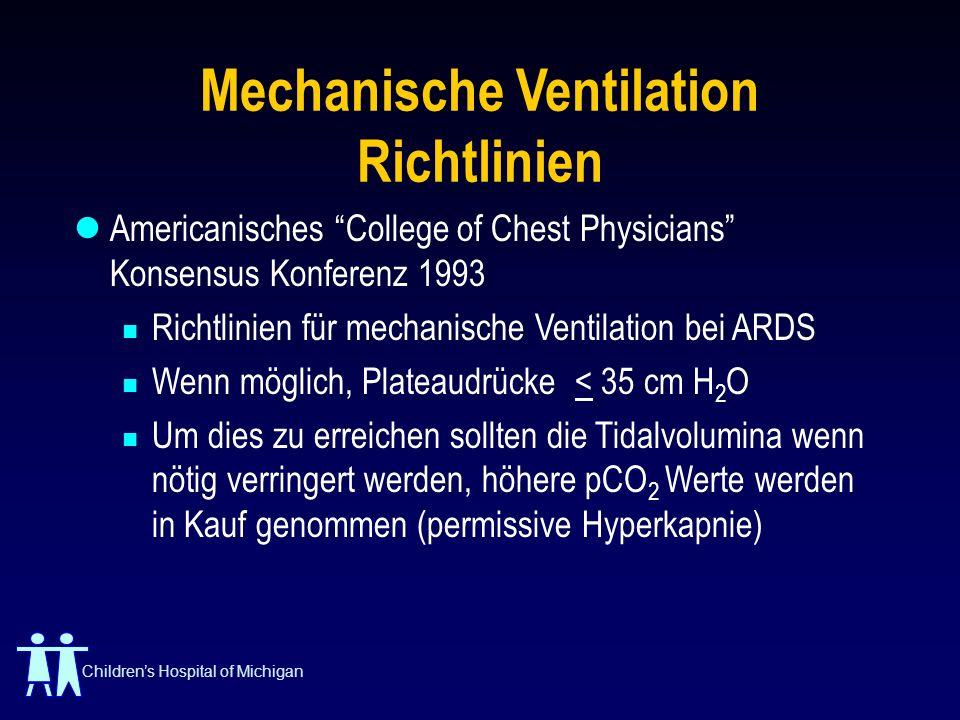 Childrens Hospital of Michigan Mechanische Ventilation Richtlinien Americanisches College of Chest Physicians Konsensus Konferenz 1993 Richtlinien für