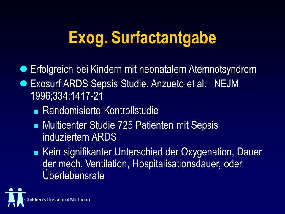 Childrens Hospital of Michigan Exog. Surfactantgabe Erfolgreich bei Kindern mit neonatalem Atemnotsyndrom Exosurf ARDS Sepsis Studie. Anzueto et al. N