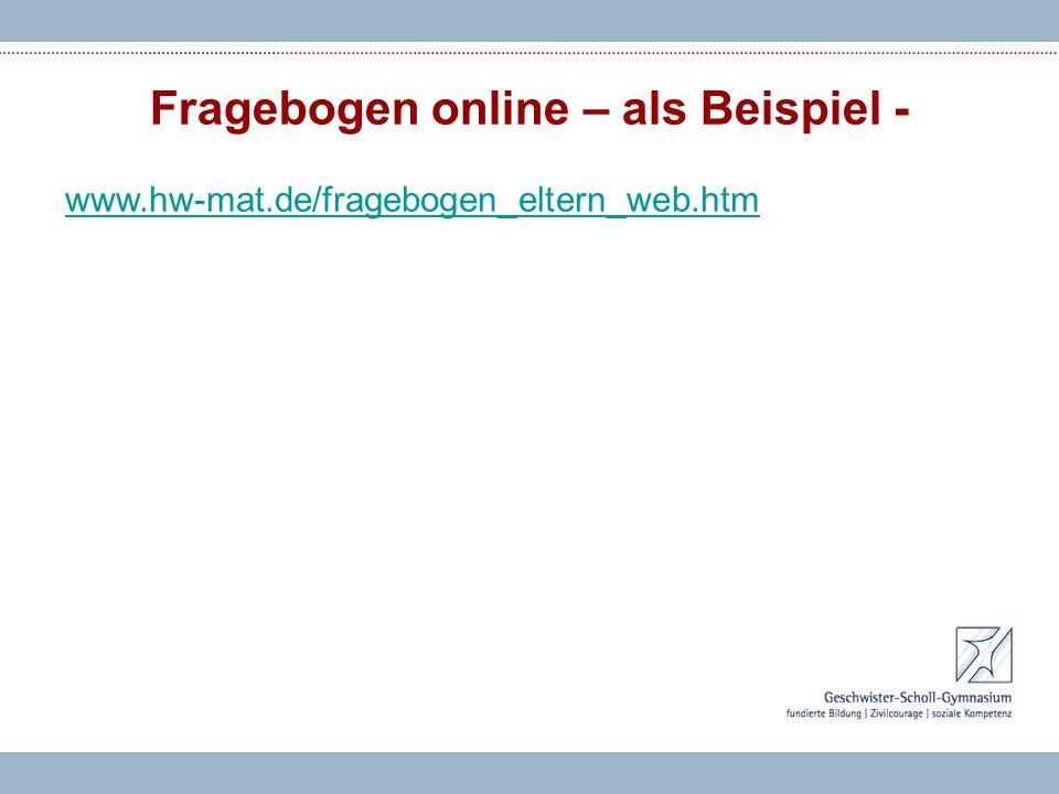 Fragebogen online – als Beispiel - www.hw-mat.de/fragebogen_eltern_web.htm
