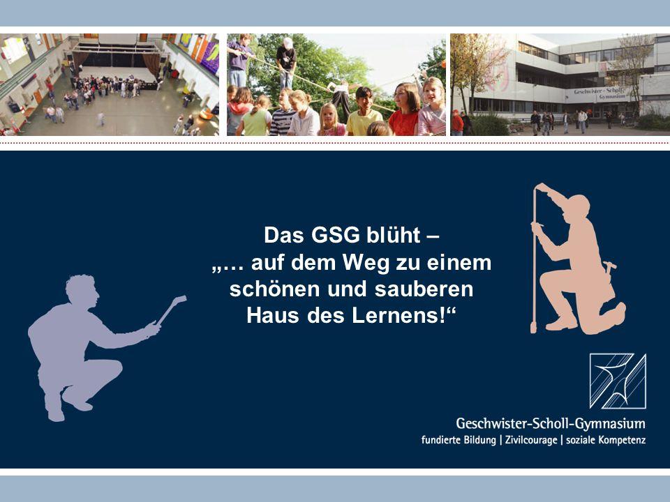 Das GSG blüht – … auf dem Weg zu einem schönen und sauberen Haus des Lernens!