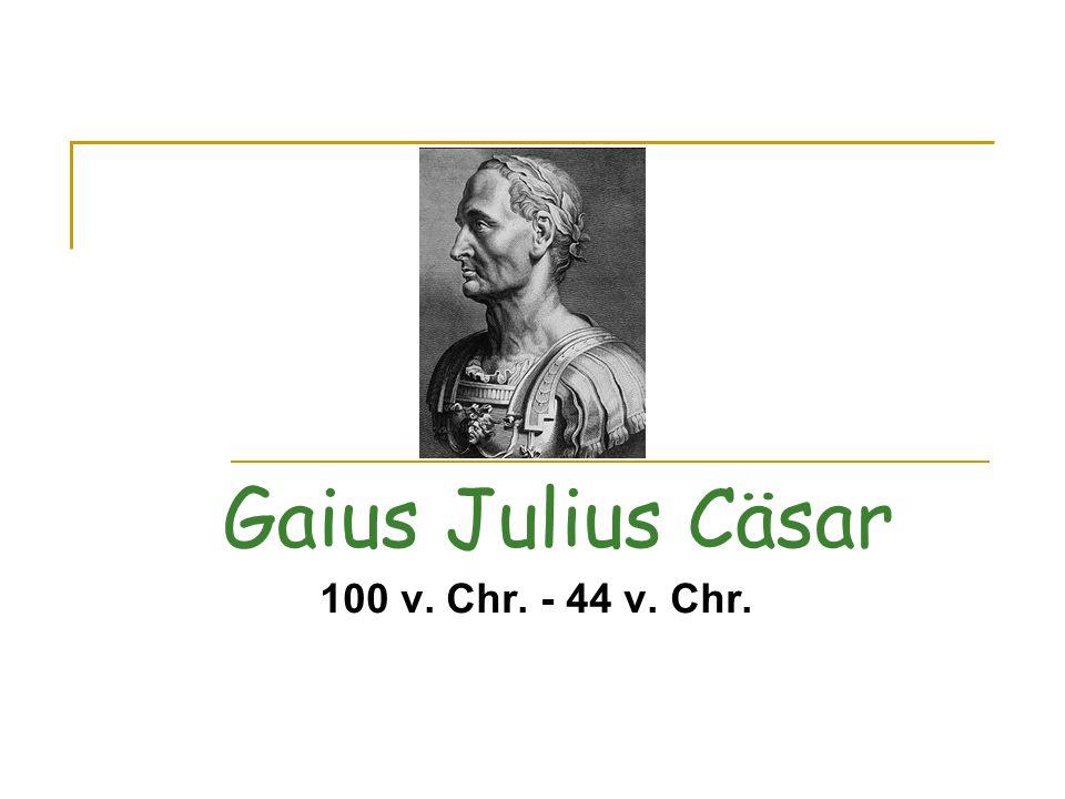 Kindheit und erste Schritte im Cursus Honorum Caesars Karriere und das Triumvirat Ende des Triumvirats und Bürgerkrieg Dictator Perpetuus Die Iden des März 44 v.