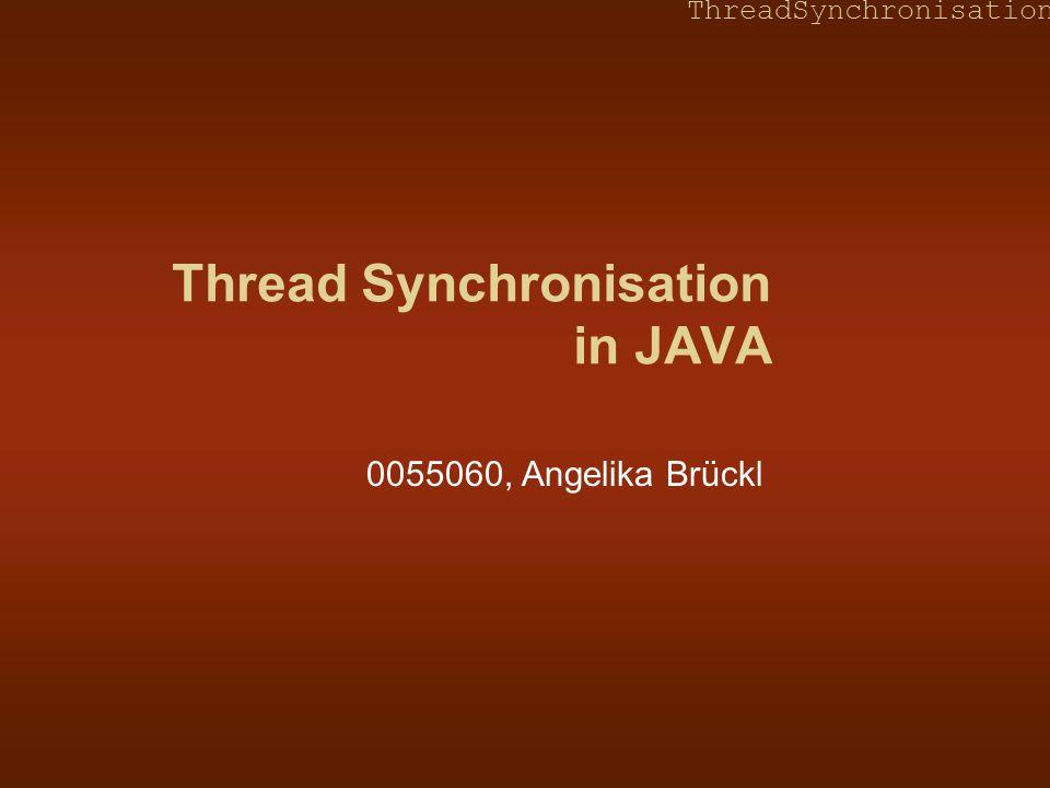 ThreadSynchronisation Beispiel 1.2 – Synchronisiertes Swap Klasse mit den Klassen-Variablen a und b und den Methoden hier und da class SynBeispiel { int a = 1, b = 2; synchronized void hier () { a = b; } synchronized void da () { b = a; } } unlock class SynBei write a -> read a, read b -> write b (ha = ha = da = db = ma = mb = 2) read a -> write a, write b -> read b (ha = hb = da = db = ma = mb = 1) ha, hb Arbeitskopien hier ha, hb Arbeitskopien da Masterkopien im Hauptspeicher ma = 1 und mb = 2