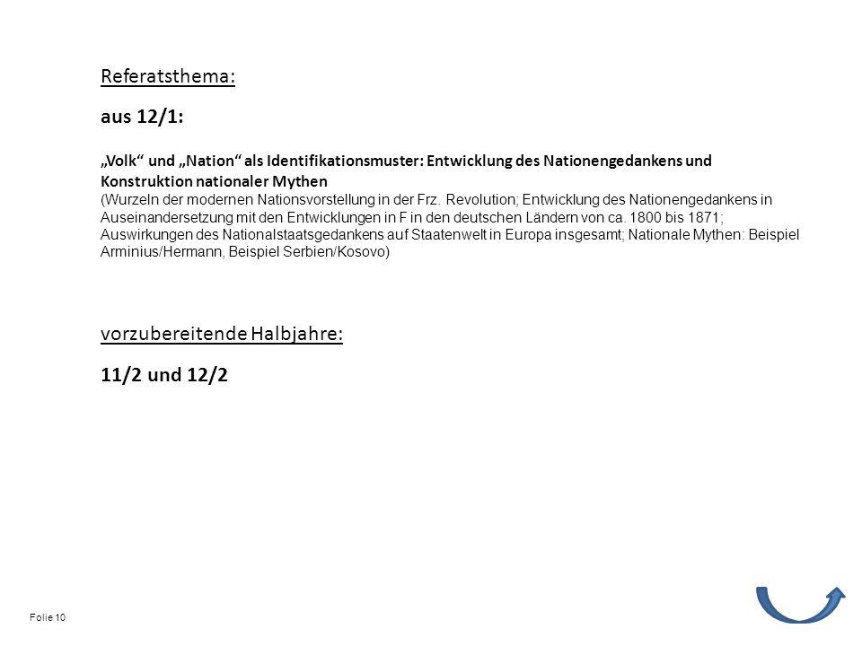 Referatsthema: vorzubereitende Halbjahre: 11/2 und 12/2 Volk und Nation als Identifikationsmuster: Entwicklung des Nationengedankens und Konstruktion