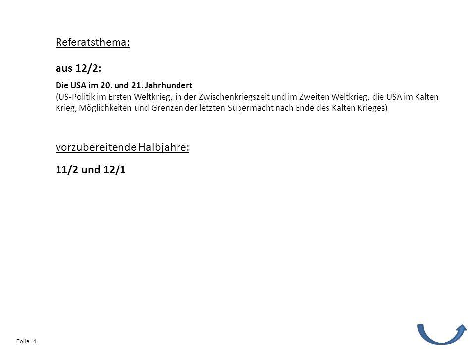 Referatsthema: vorzubereitende Halbjahre: 11/2 und 12/1 Die USA im 20.