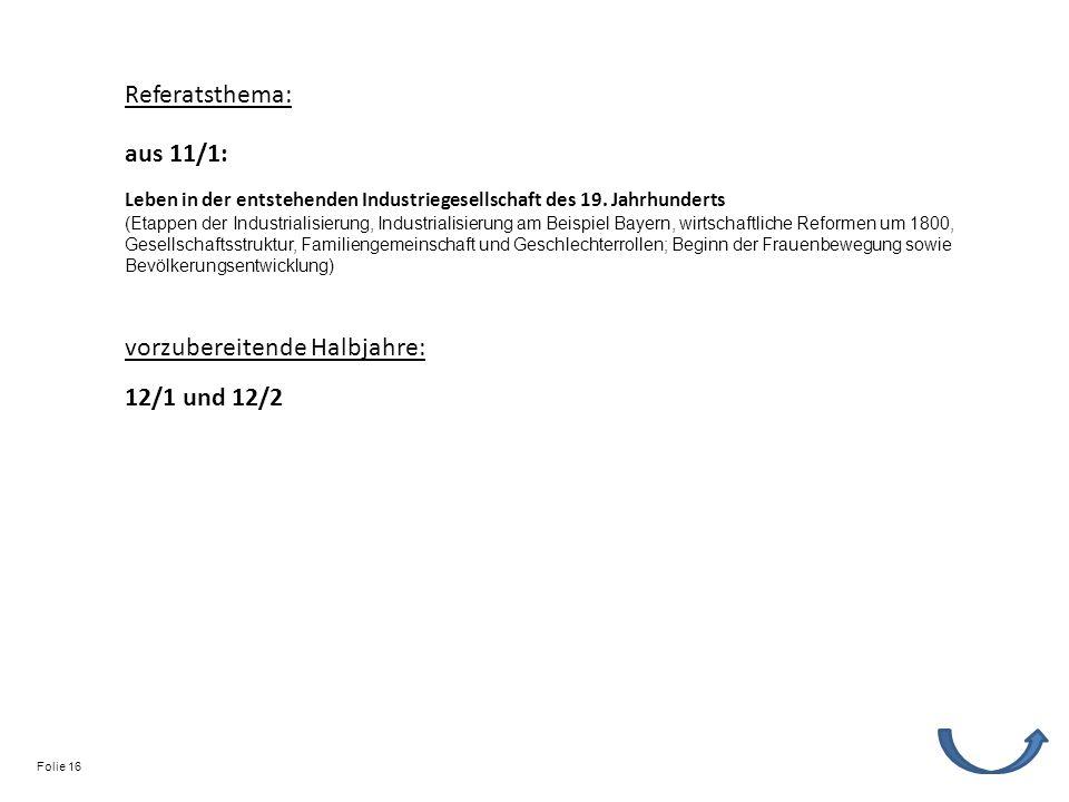 Referatsthema: vorzubereitende Halbjahre: 12/1 und 12/2 Leben in der entstehenden Industriegesellschaft des 19.