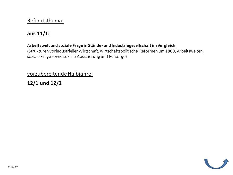 Referatsthema: vorzubereitende Halbjahre: 12/1 und 12/2 Arbeitswelt und soziale Frage in Stände- und Industriegesellschaft im Vergleich (Strukturen vo