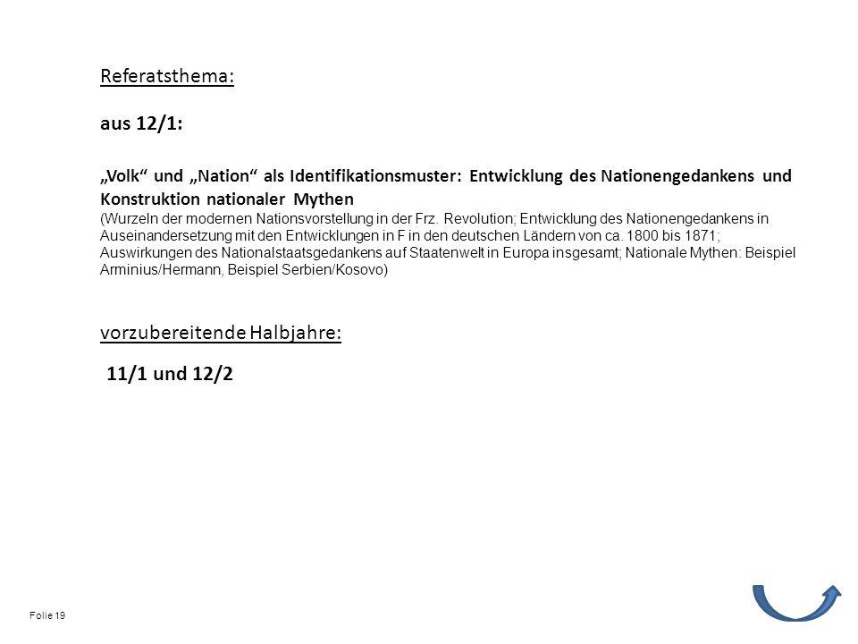 Referatsthema: vorzubereitende Halbjahre: 11/1 und 12/2 Volk und Nation als Identifikationsmuster: Entwicklung des Nationengedankens und Konstruktion