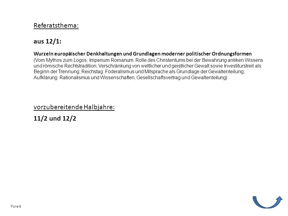 Referatsthema: vorzubereitende Halbjahre: 11/2 und 12/2 Wurzeln europäischer Denkhaltungen und Grundlagen moderner politischer Ordnungsformen (Vom Myt
