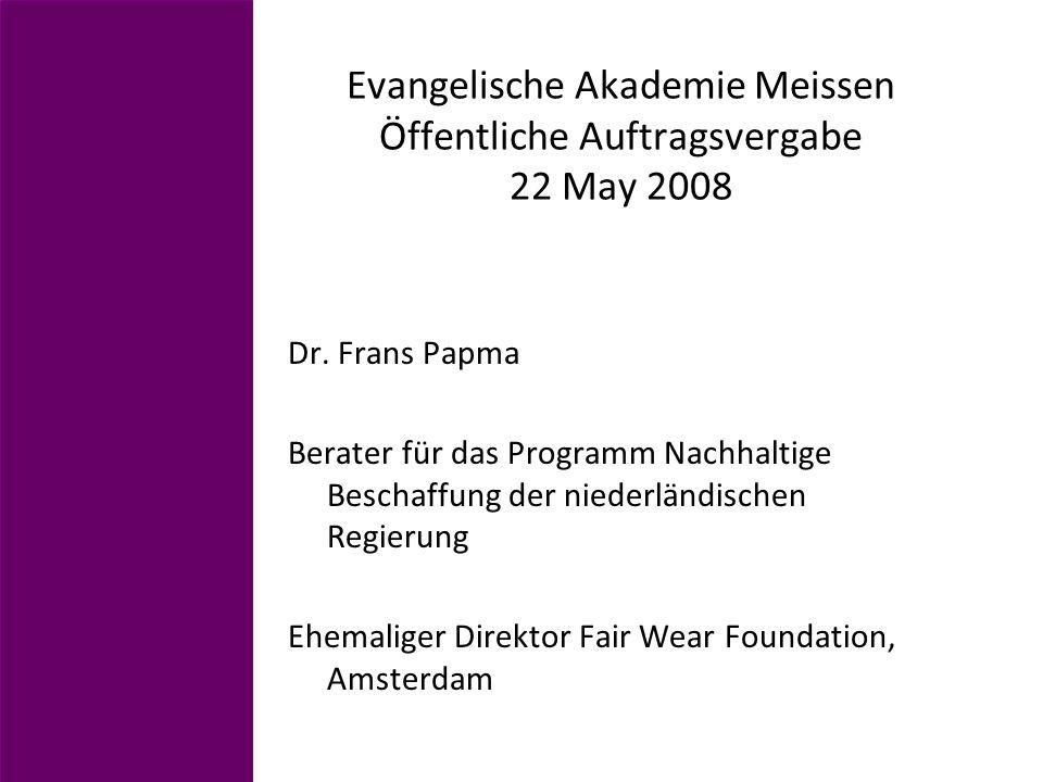 Inhalt der Präsentation: 1.Kampagnen für nachhaltige Beschaffung in den Niederlanden 2.