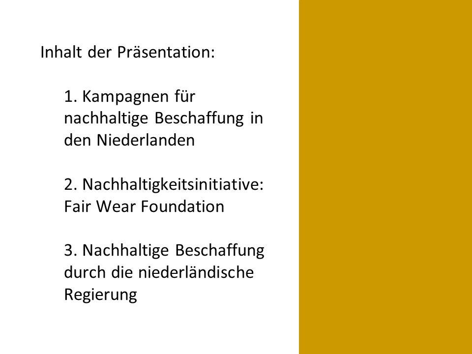 Inhalt der Präsentation: 1. Kampagnen für nachhaltige Beschaffung in den Niederlanden 2.