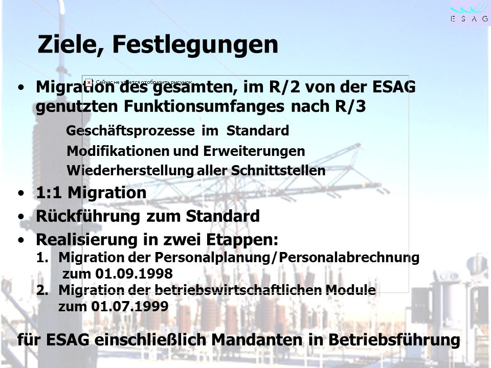 28.04.00 Seite 8 Ziele, Festlegungen Migration des gesamten, im R/2 von der ESAG genutzten Funktionsumfanges nach R/3 Geschäftsprozesse im Standard Mo