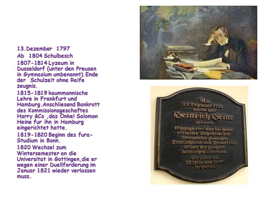 13.Dezember 1797 Ab 1804 Schulbesch 1807-1814 Lyzeum in Dusseldorf (unter den Preusen in Gymnasium umbenannt).Ende der Schulzeit ohne Reife zeugnis.