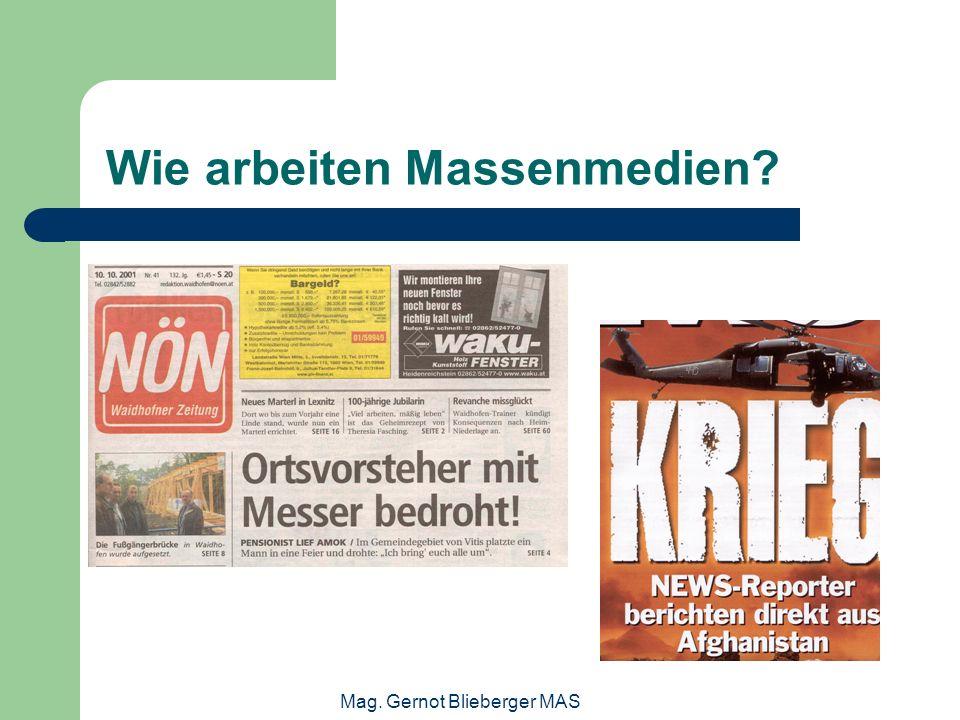 Mag. Gernot Blieberger MAS Wie arbeiten Massenmedien?