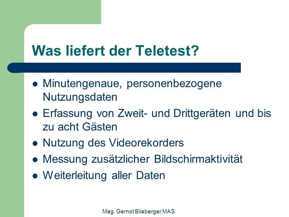 Mag. Gernot Blieberger MAS Was liefert der Teletest? Minutengenaue, personenbezogene Nutzungsdaten Erfassung von Zweit- und Drittgeräten und bis zu ac