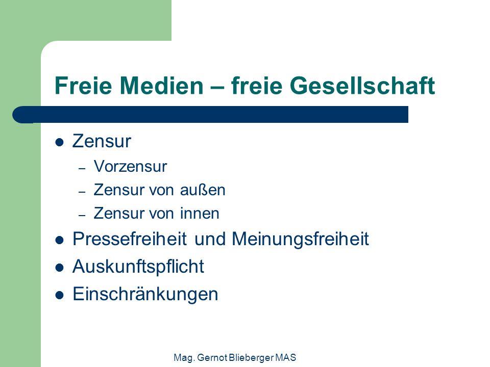 Mag. Gernot Blieberger MAS Freie Medien – freie Gesellschaft Zensur – Vorzensur – Zensur von außen – Zensur von innen Pressefreiheit und Meinungsfreih