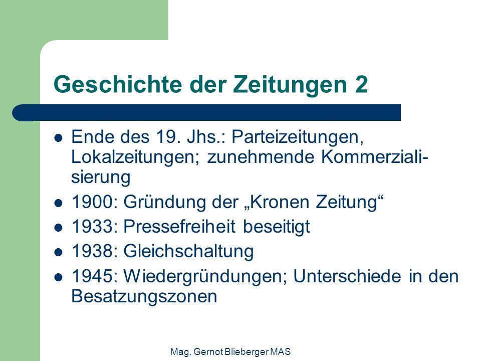 Mag. Gernot Blieberger MAS Geschichte der Zeitungen 2 Ende des 19. Jhs.: Parteizeitungen, Lokalzeitungen; zunehmende Kommerziali- sierung 1900: Gründu