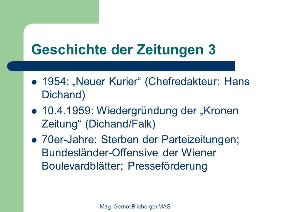 Mag. Gernot Blieberger MAS Geschichte der Zeitungen 3 1954: Neuer Kurier (Chefredakteur: Hans Dichand) 10.4.1959: Wiedergründung der Kronen Zeitung (D