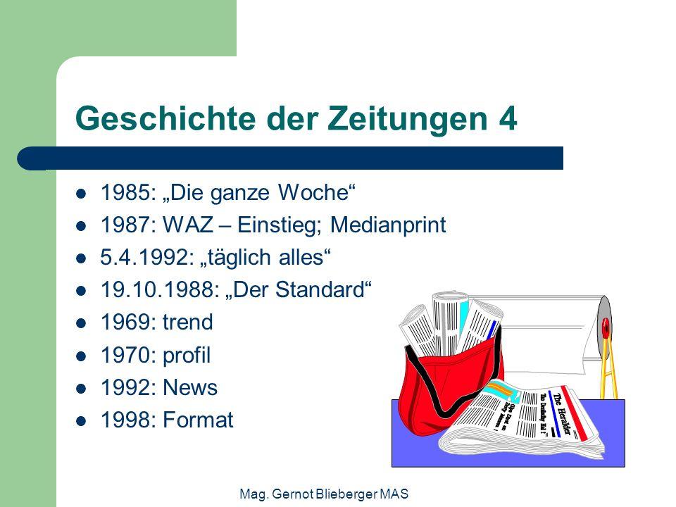 Mag. Gernot Blieberger MAS Geschichte der Zeitungen 4 1985: Die ganze Woche 1987: WAZ – Einstieg; Medianprint 5.4.1992: täglich alles 19.10.1988: Der