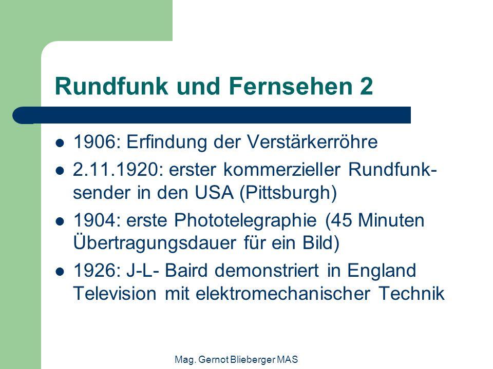 Mag. Gernot Blieberger MAS Rundfunk und Fernsehen 2 1906: Erfindung der Verstärkerröhre 2.11.1920: erster kommerzieller Rundfunk- sender in den USA (P