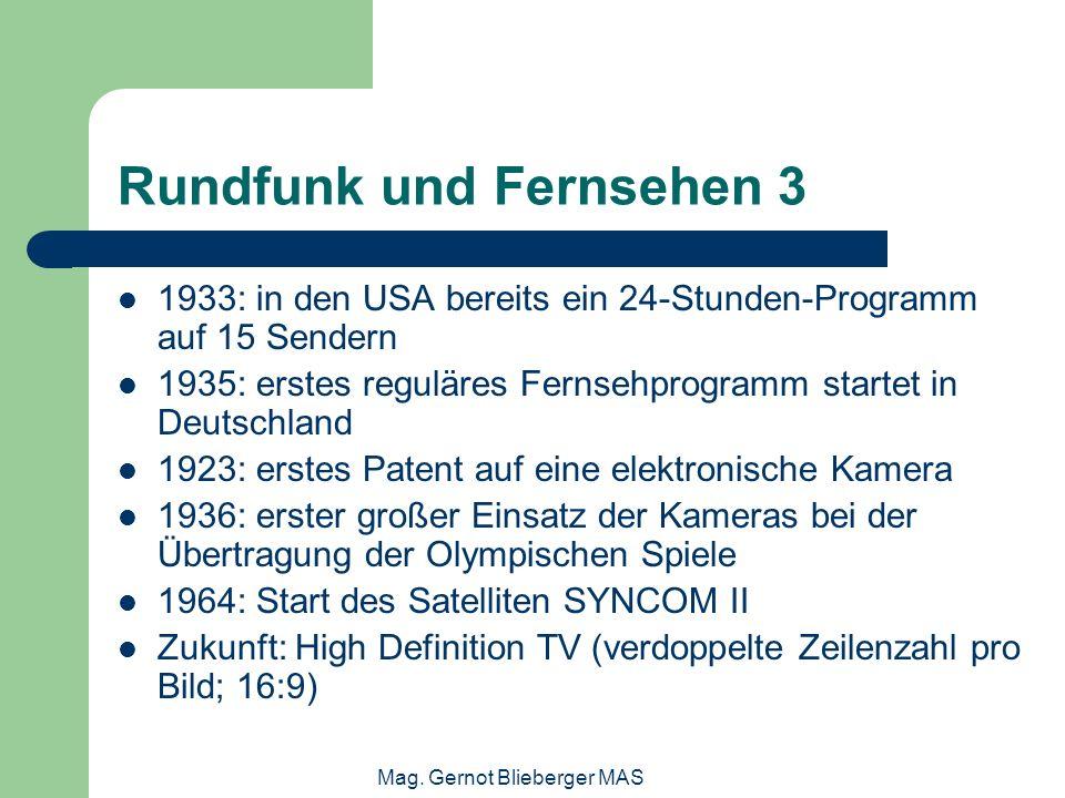 Mag. Gernot Blieberger MAS Rundfunk und Fernsehen 3 1933: in den USA bereits ein 24-Stunden-Programm auf 15 Sendern 1935: erstes reguläres Fernsehprog