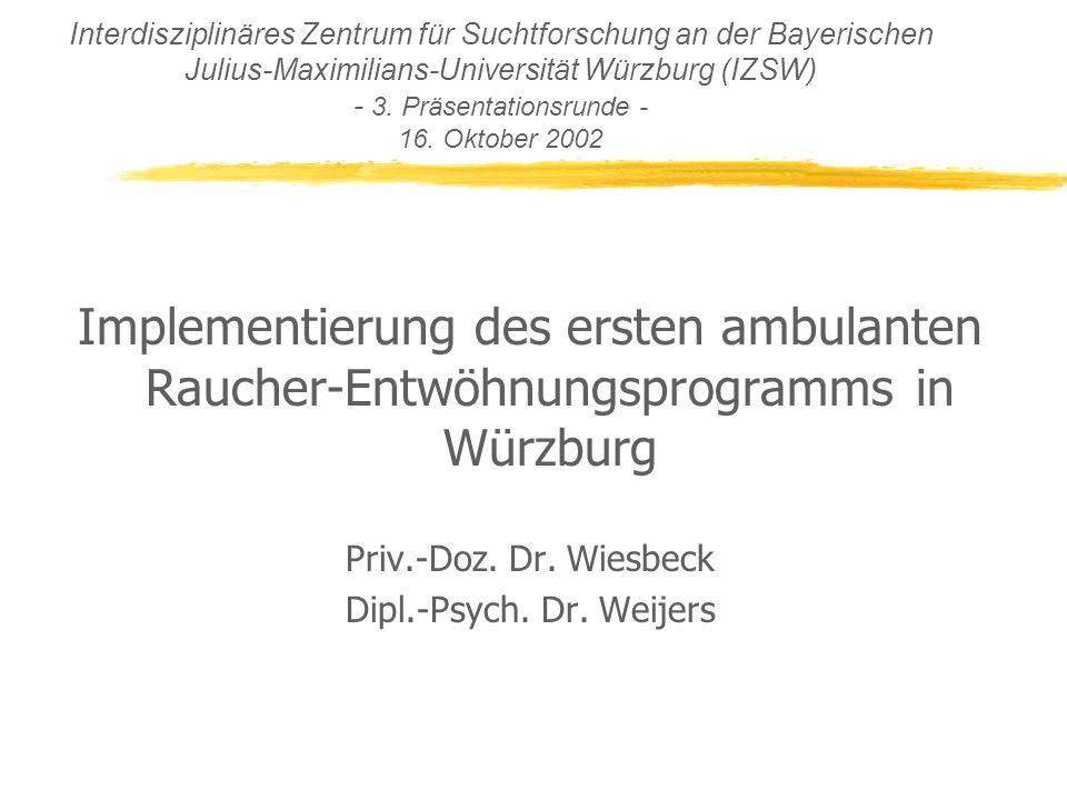 Interdisziplinäres Zentrum für Suchtforschung an der Bayerischen Julius-Maximilians-Universität Würzburg (IZSW) - 3.