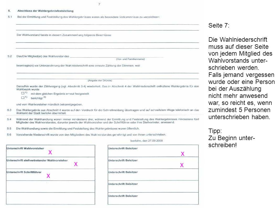 x x x x x Seite 7: Die Wahlniederschrift muss auf dieser Seite von jedem Mitglied des Wahlvorstands unter- schrieben werden. Falls jemand vergessen wu