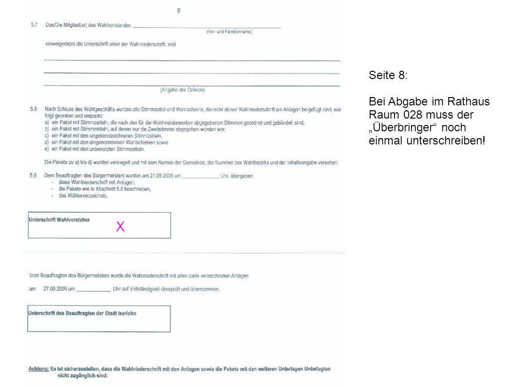 X Seite 8: Bei Abgabe im Rathaus Raum 028 muss der Überbringer noch einmal unterschreiben!