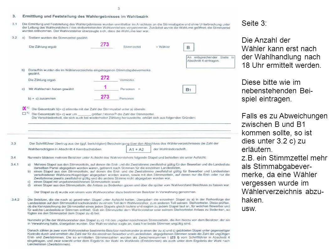 273 272 1 273 X Seite 3: Die Anzahl der Wähler kann erst nach der Wahlhandlung nach 18 Uhr ermittelt werden. Diese bitte wie im nebenstehenden Bei- sp