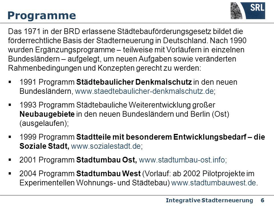 Integrative Stadterneuerung 6 Programme Das 1971 in der BRD erlassene Städtebauförderungsgesetz bildet die förderrechtliche Basis der Stadterneuerung