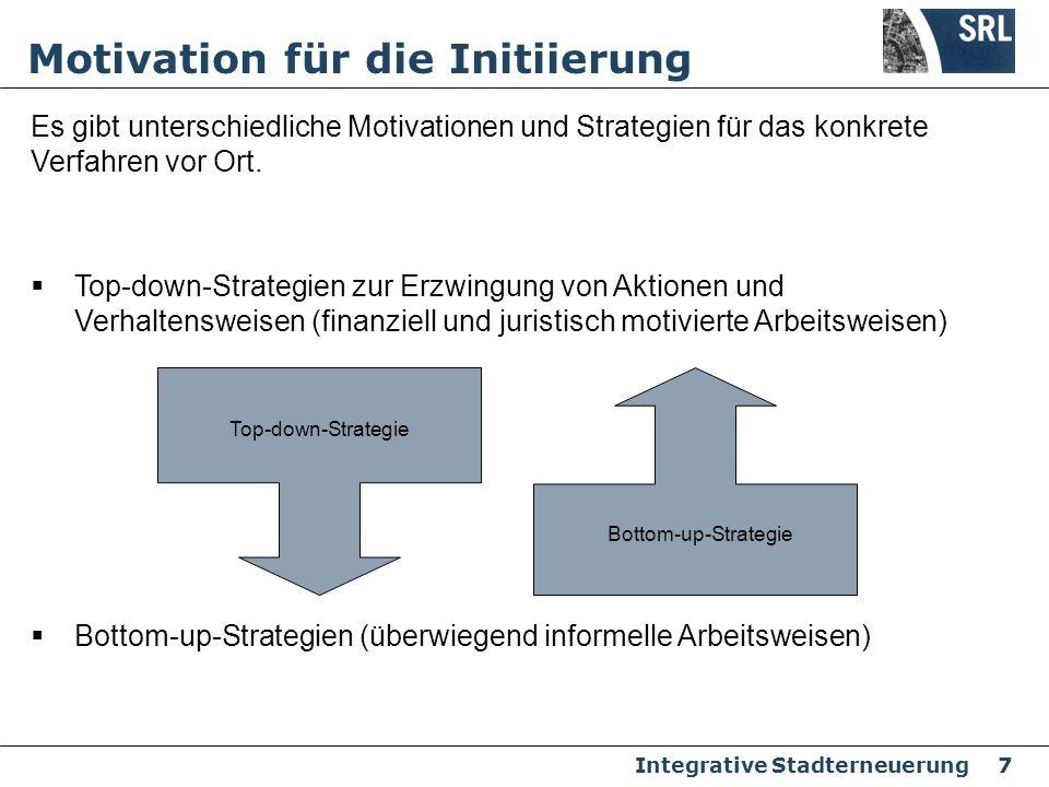 Integrative Stadterneuerung 7 Top-down-Strategien zur Erzwingung von Aktionen und Verhaltensweisen (finanziell und juristisch motivierte Arbeitsweisen
