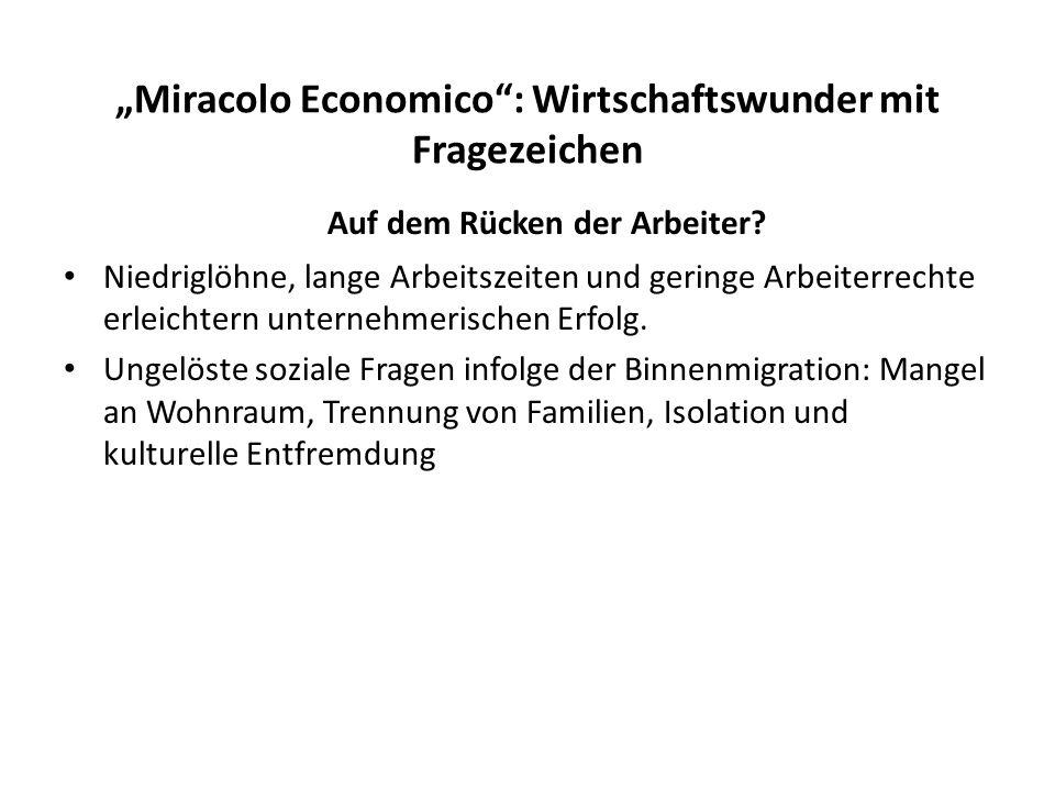 Miracolo Economico: Wirtschaftswunder mit Fragezeichen Auf dem Rücken der Arbeiter? Niedriglöhne, lange Arbeitszeiten und geringe Arbeiterrechte erlei