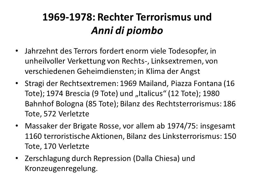 1969-1978: Rechter Terrorismus und Anni di piombo Jahrzehnt des Terrors fordert enorm viele Todesopfer, in unheilvoller Verkettung von Rechts-, Linkse