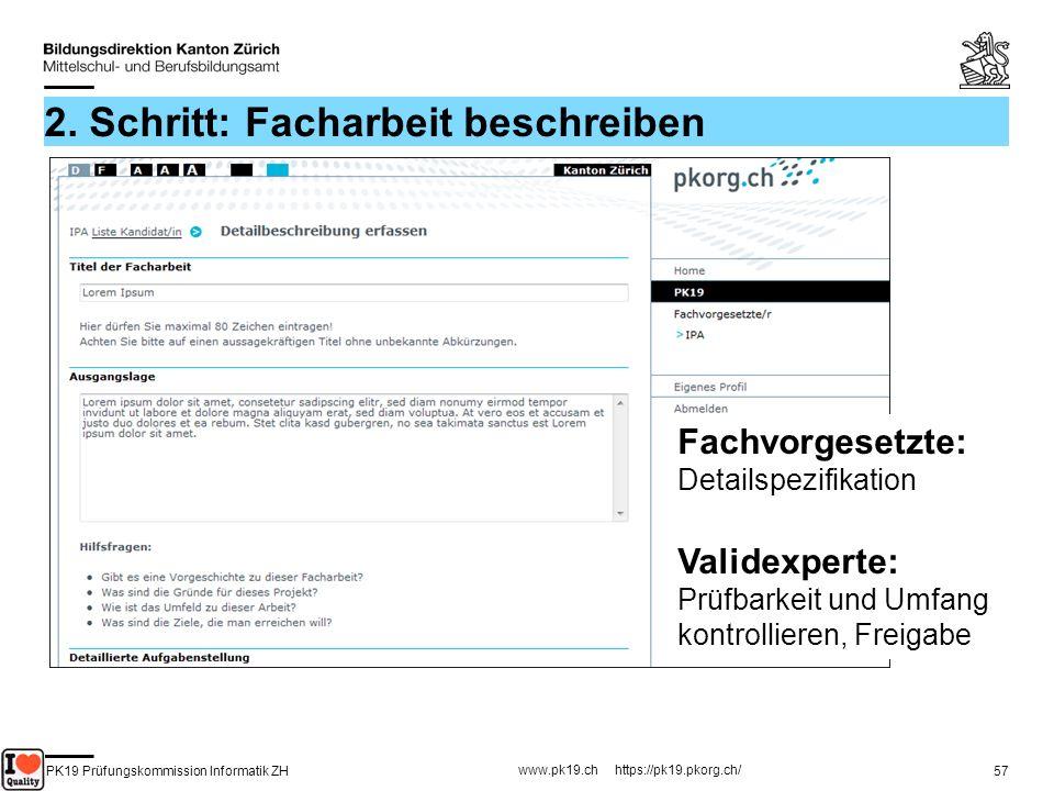 PK19 Prüfungskommission Informatik ZH www.pk19.ch https://pk19.pkorg.ch/ 57 2. Schritt: Facharbeit beschreiben Fachvorgesetzte: Detailspezifikation Va
