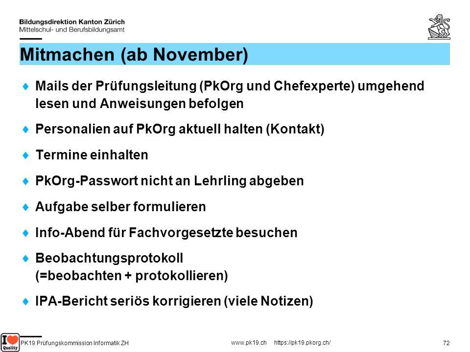 PK19 Prüfungskommission Informatik ZH www.pk19.ch https://pk19.pkorg.ch/ 72 Mitmachen (ab November) Mails der Prüfungsleitung (PkOrg und Chefexperte)