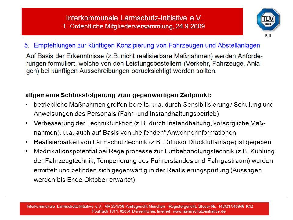Interkommunale Lärmschutz-Initiative e.V. 1. Ordentliche Mitgliederversammlung, 24.9.2009 Interkommunale Lärmschutz-Initiative e.V., VR 201758 Amtsger