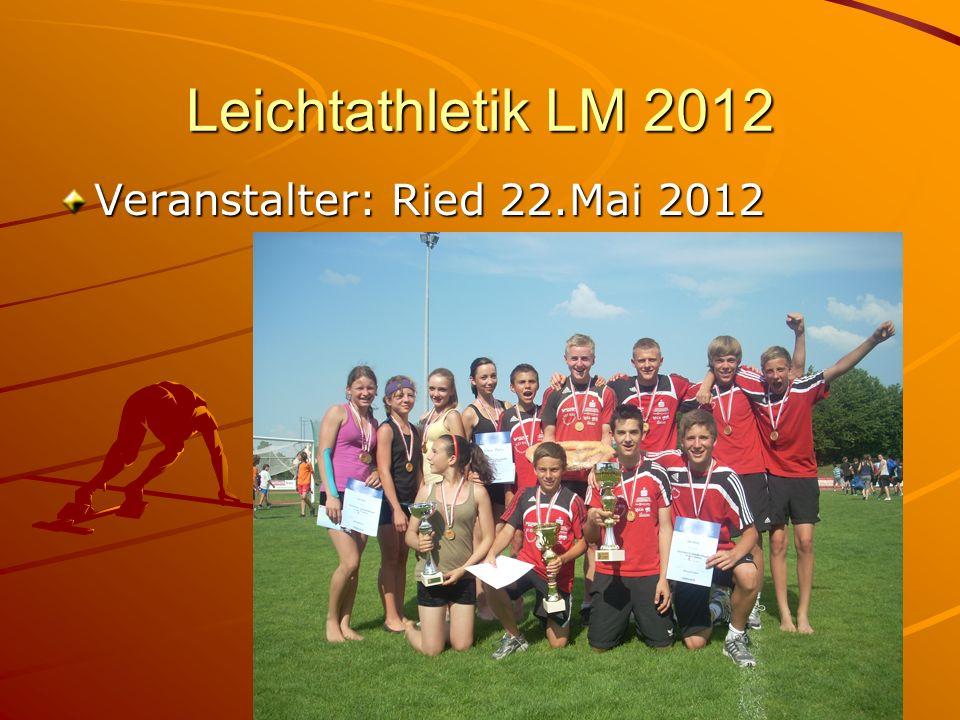 Leichtathletik LM 2012 Veranstalter: Ried 22.Mai 2012