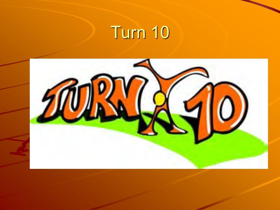 Turn 10