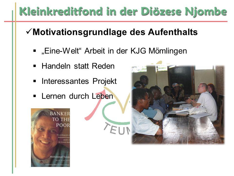 Motivationsgrundlage des Aufenthalts Eine-Welt Arbeit in der KJG Mömlingen Handeln statt Reden Interessantes Projekt Lernen durch Leben