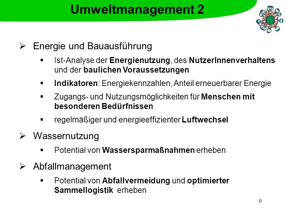 9 Energie und Bauausführung Ist-Analyse der Energienutzung, des NutzerInnenverhaltens und der baulichen Voraussetzungen Indikatoren: Energiekennzahlen