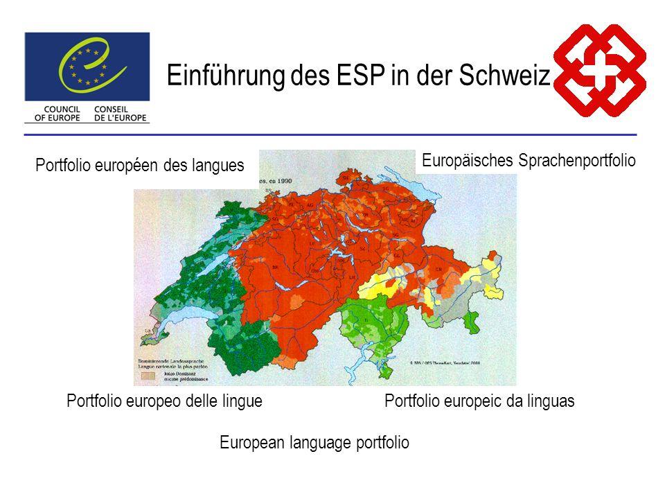 Das ESP und die Koordination des Sprachenunterrichts 1998 Gesamtsprachenkonzept 2001Erklärung der EDK: Lancierung des Sprachenportfolios 2004Entscheid der EDK: Strategie und Arbeitsprogramm zur Koordination des Sprachenunterrichts