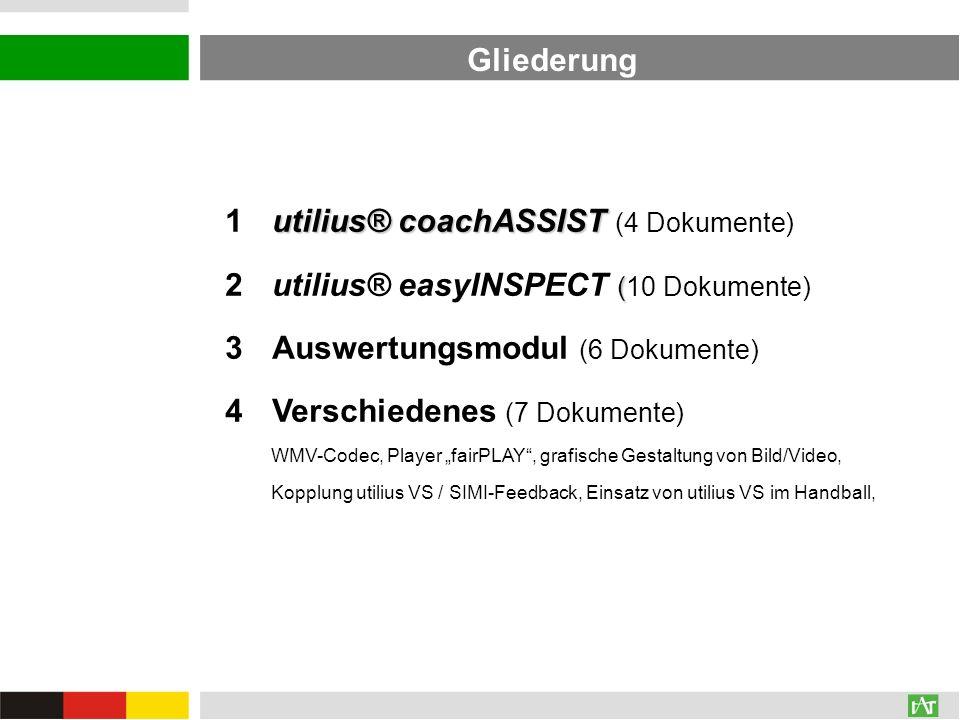 Gliederung utilius® coachASSIST 1utilius® coachASSIST (4 Dokumente) ( 2utilius® easyINSPECT (10 Dokumente) 3Auswertungsmodul (6 Dokumente) 4Verschiede