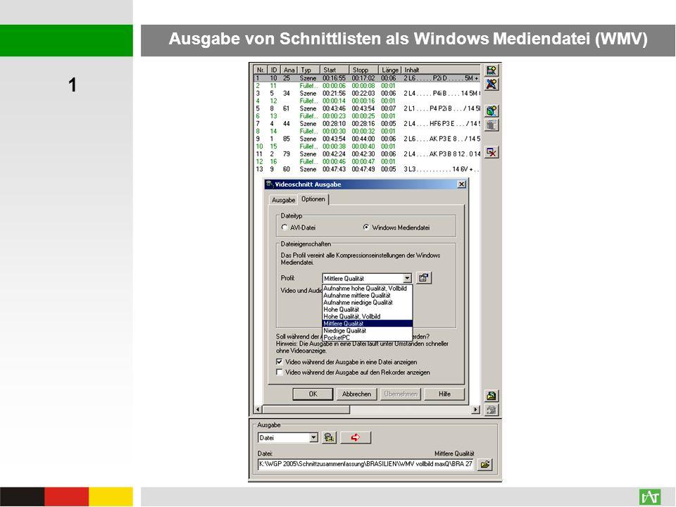 AVI: 196,0 MB WMV: 34,7 MBAVI: 196,0 MB WMV: 6,6 MB Ausgabe von Schnittlisten als Windows Mediendatei (WMV) 1