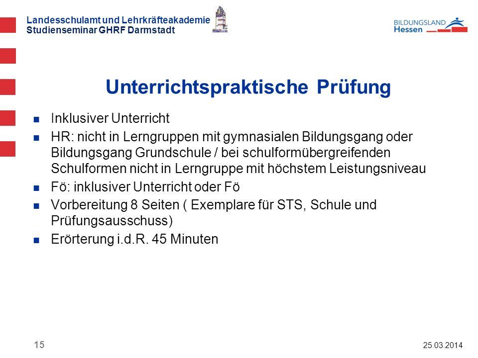 Landesschulamt und Lehrkräfteakademie Studienseminar GHRF Darmstadt 25.03.2014 15 Inklusiver Unterricht HR: nicht in Lerngruppen mit gymnasialen Bildu