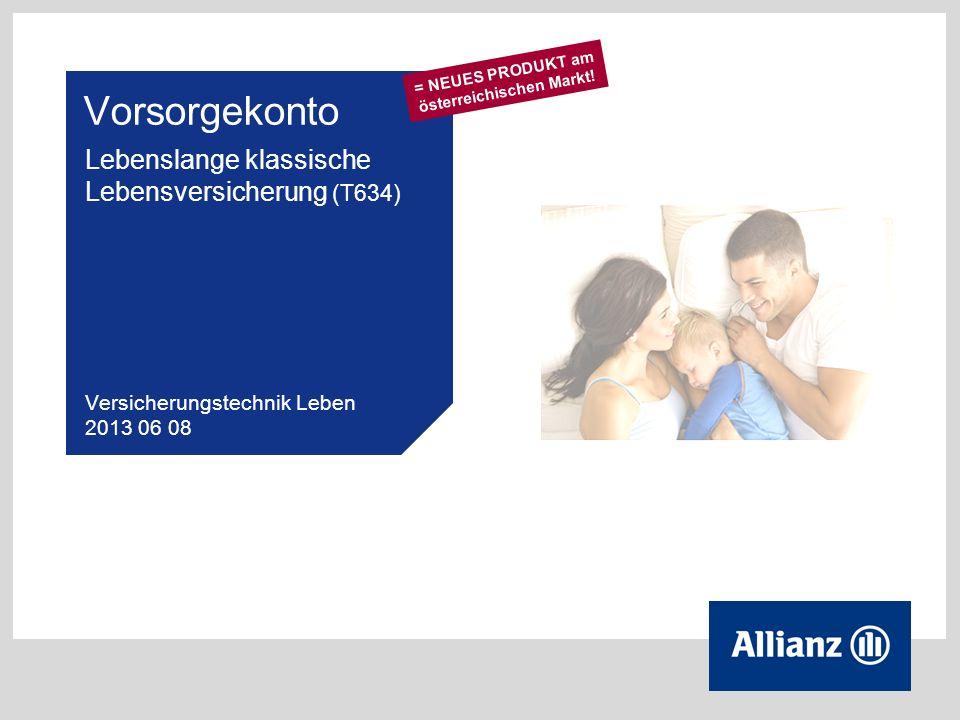 Vorsorgekonto Lebenslange klassische Lebensversicherung (T634) Versicherungstechnik Leben 2013 06 08 = NEUES PRODUKT am österreichischen Markt!