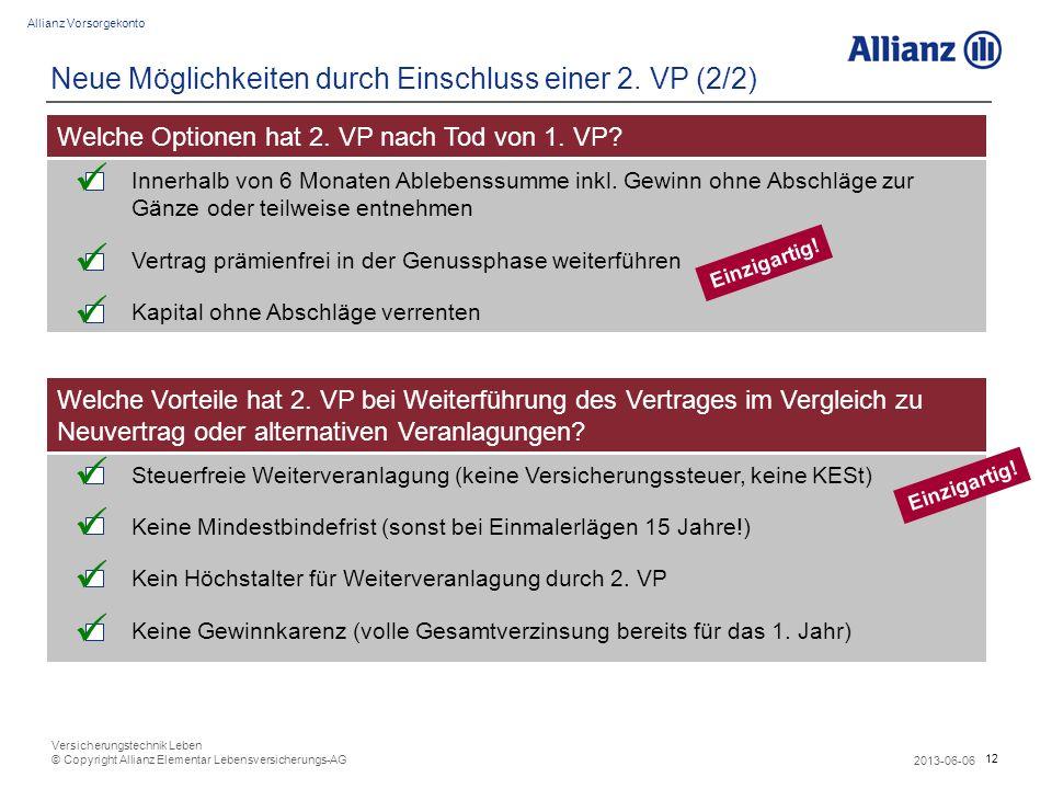 12 Allianz Vorsorgekonto 2013-06-06 Versicherungstechnik Leben © Copyright Allianz Elementar Lebensversicherungs-AG Innerhalb von 6 Monaten Ablebenssu