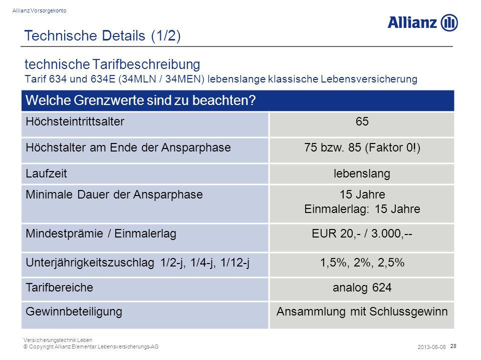 28 Allianz Vorsorgekonto 2013-06-06 Versicherungstechnik Leben © Copyright Allianz Elementar Lebensversicherungs-AG technische Tarifbeschreibung Tarif