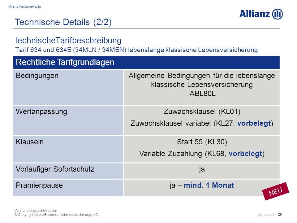 29 Allianz Vorsorgekonto 2013-06-06 Versicherungstechnik Leben © Copyright Allianz Elementar Lebensversicherungs-AG Rechtliche Tarifgrundlagen Bedingu