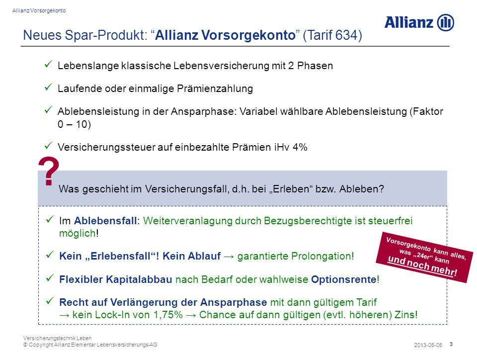 4 Allianz Vorsorgekonto 2013-06-06 Versicherungstechnik Leben © Copyright Allianz Elementar Lebensversicherungs-AG Allianz Vorsorgekonto: 1 Produkt – 2 Phasen z.B.