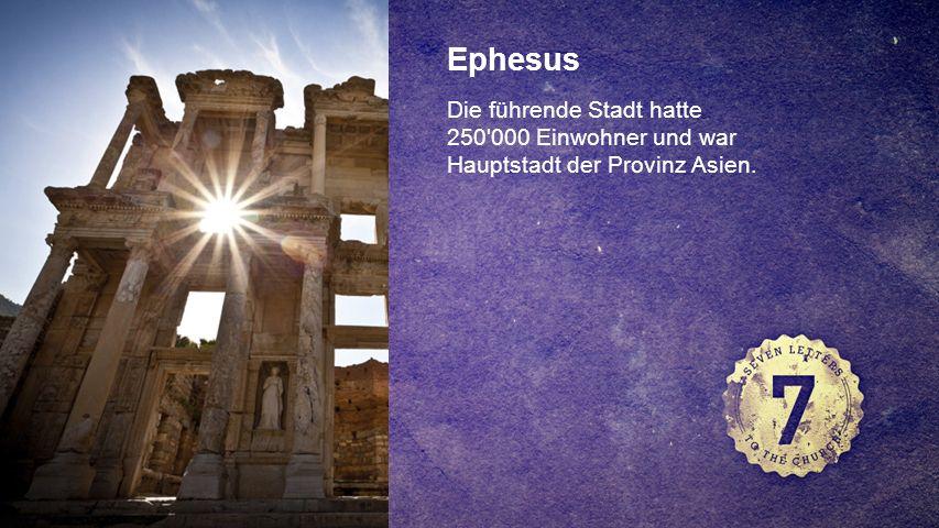 FOTOBACKGROUND Ephesus Die führende Stadt hatte 250 000 Einwohner und war Hauptstadt der Provinz Asien.
