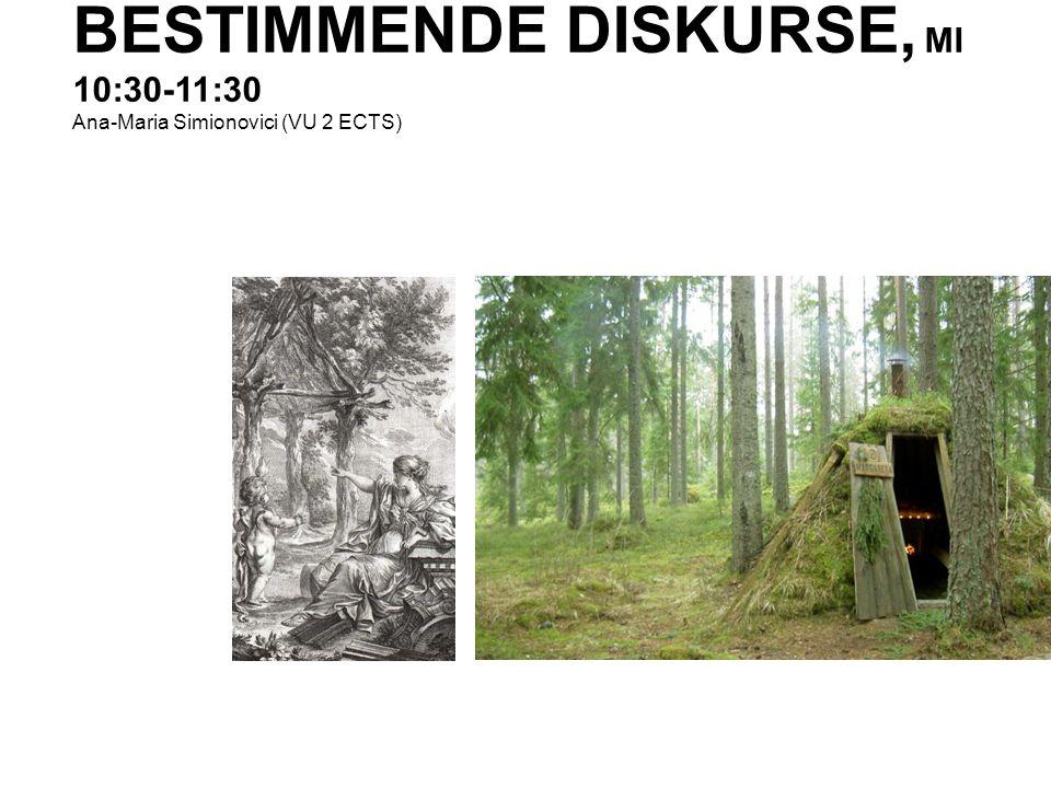 BESTIMMENDE DISKURSE, MI 10:30-11:30 Ana-Maria Simionovici (VU 2 ECTS)